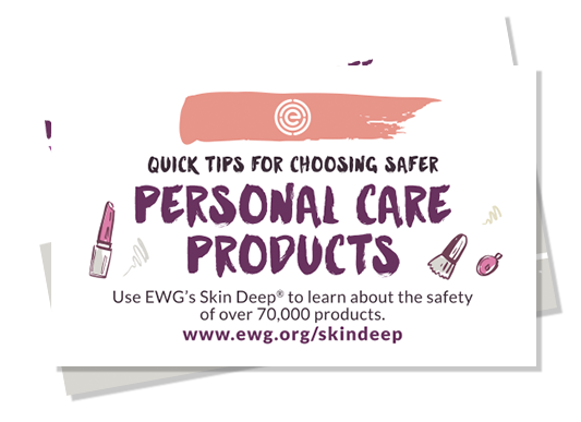 Get Your Copy: Quick Tips for Choosing Safer Personal Care Products
