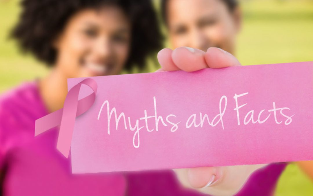 Understanding The Myths About Breast Cancer