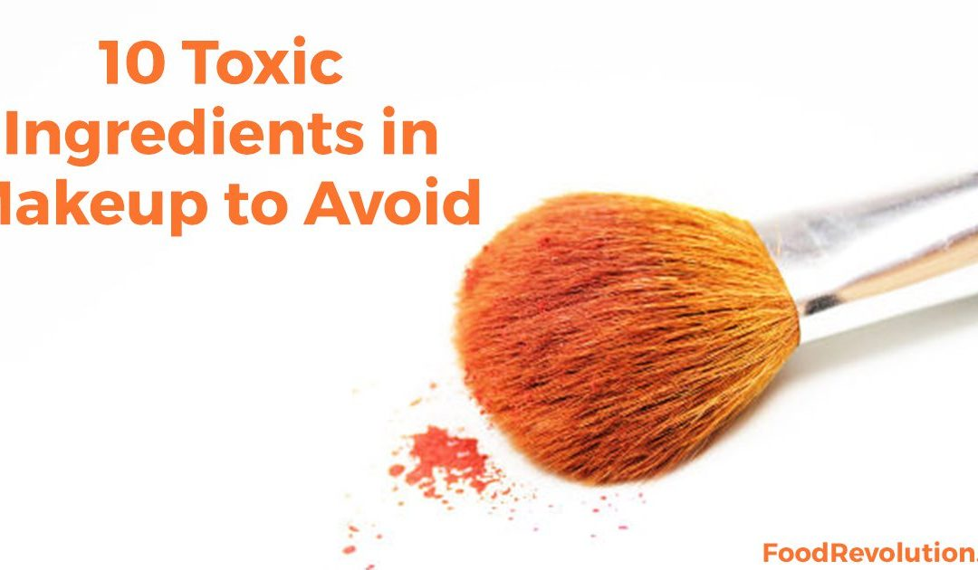 Top 10 Toxic Chemicals Used in Makeup